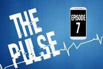 The Pulse: Episode 7